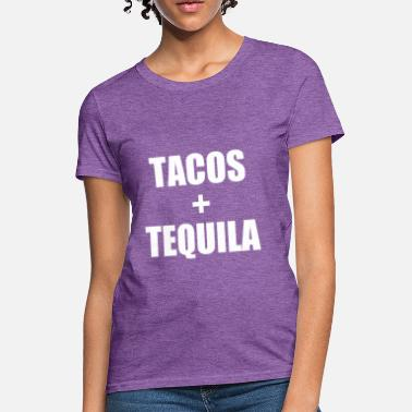 607eca5de Taco Tacos and Tequila funny saying shirt - Women's ...