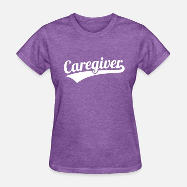 Caregivers Caregiver - Women's T-Shirt
