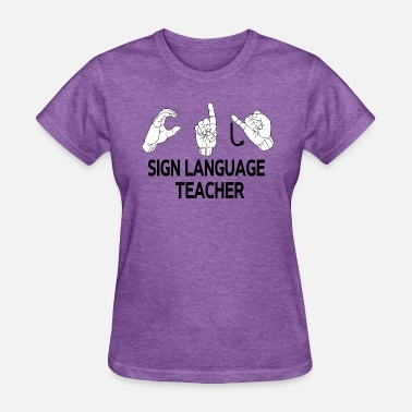 Sign Language Sign Language Teacher Gift - Women's T-Shirt