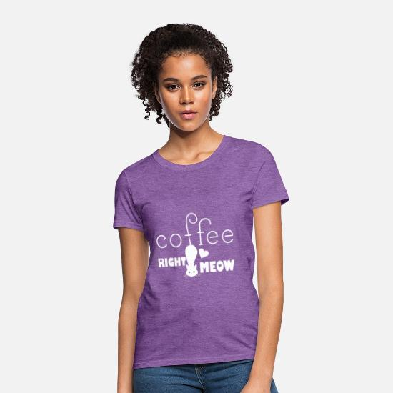 Meow T-Shirts - VT028_ Coffee right meow - Women's T-Shirt purple heather