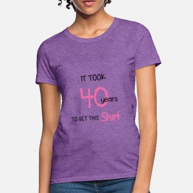 8cfc03e1c 40th Birthday Girl 40th birthday - Women's T-Shirt