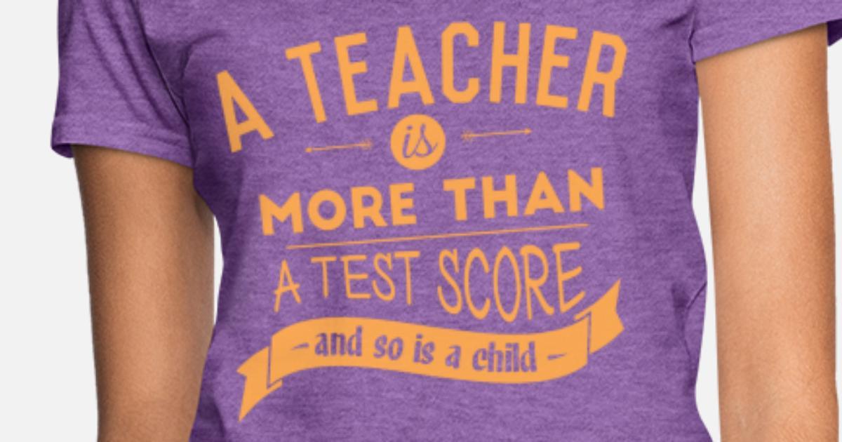 more than a test score women's tshirts women's tshirt