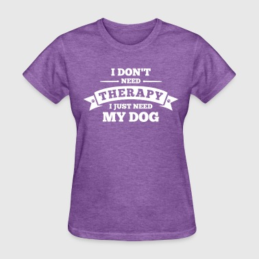 Therapy Dogs No Therapy Dog - Women's T-Shirt