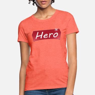 HERO design motivation - Women's T-Shirt