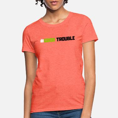 Trouble Good Trouble Bold - Women's T-Shirt