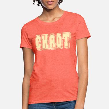 Chaot chaot - Women's T-Shirt