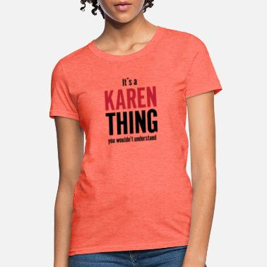 Thing Karen Thing - Women's T-Shirt