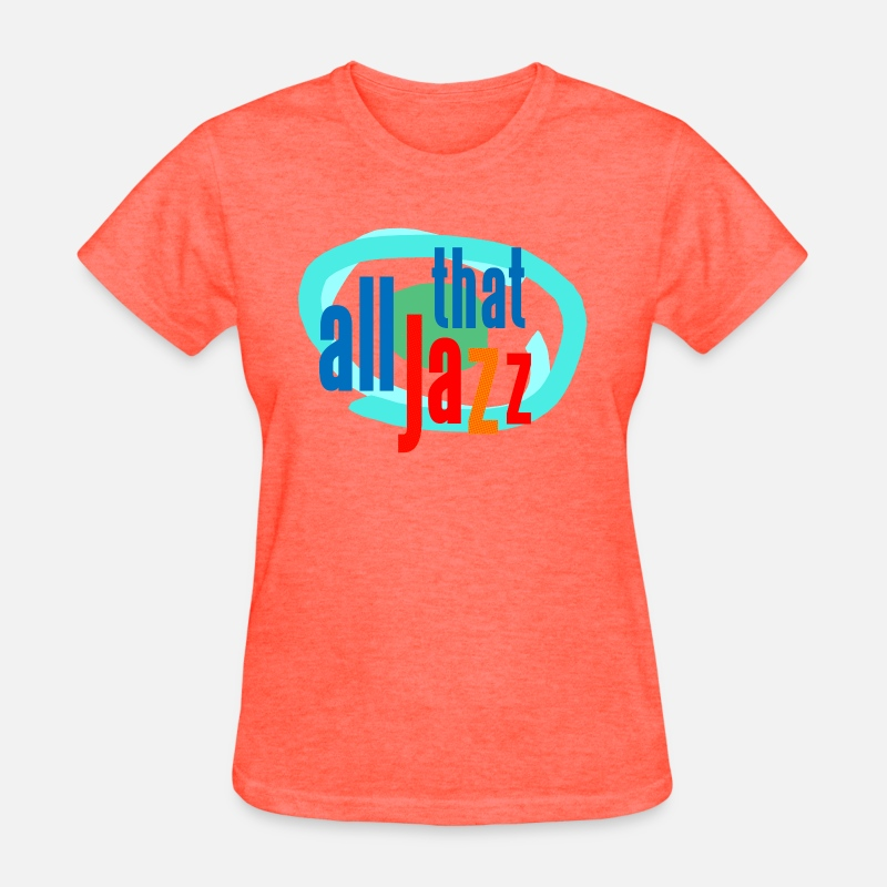 Jazz T-Shirts - all that jazz - Women's T-Shirt heather coral