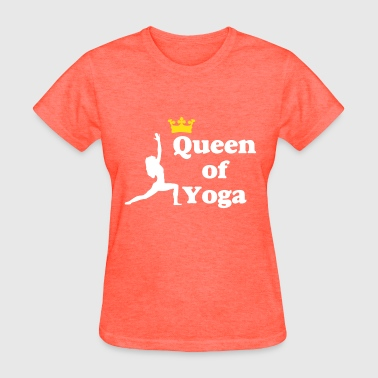 Yoga Queen Queen of Yoga - Women's T-Shirt