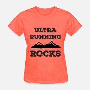 Ultrarunning Ultra Running Rocks - Women's T-Shirt