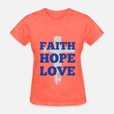 Blessing Faith. Hope. Love. - Women's T-Shirt