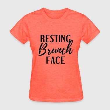 Resting Brunch Face - Women's T-Shirt