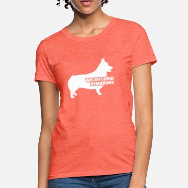 Pembroke Welsh Corgi Dogs  Welsh Corgi Pembroke - Women's T-Shirt
