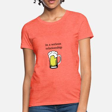 I Love Tirol Beer - in a serious relationship with beer - Women's T-Shirt
