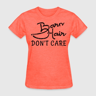 Barn Hair - Women's T-Shirt
