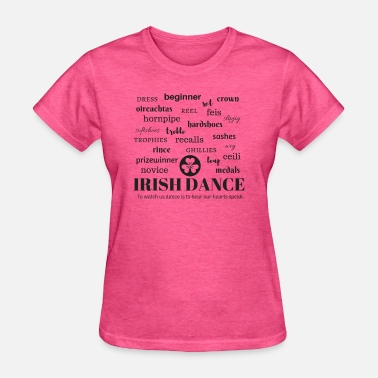 Irish Dancing Irish Dance - Women's T-Shirt