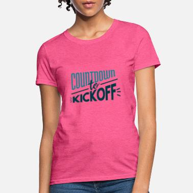 Kickoff Countdown to kickoff. - Women's T-Shirt