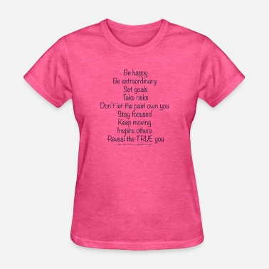 Stay Focused Be happy, be extraordinary, set goals, take risks - Women's T-Shirt