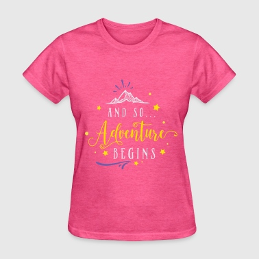 Camping - And So The Adventure Begins - Women's T-Shirt