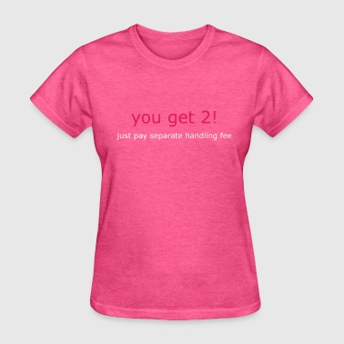 YouGet2 just pay handling - Women's T-Shirt