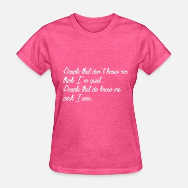 Brain Teaser Brain Teaser: People that don't know me ... - Women's T-Shirt