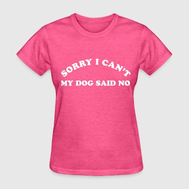 Sorry I Cant - Women's T-Shirt