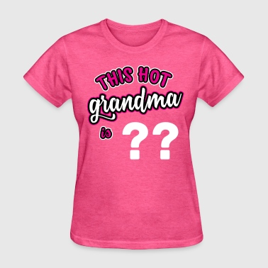 Custom Hot Grandma Birthday - Women's T-Shirt