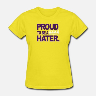 Proud To Be A Bama Hater T-shirt - Women's T-Shirt