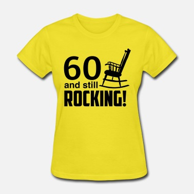 Rocking 60 and still rocking! - Women's T-Shirt