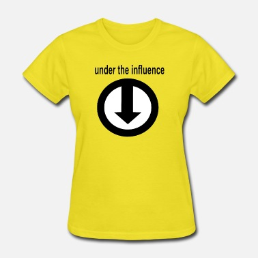 Under The Influence Under the influence - Women's T-Shirt
