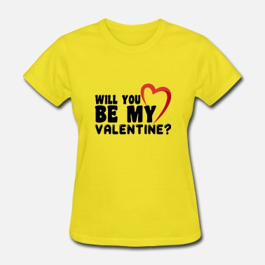 Will You Be My Valentine - Women's T-Shirt