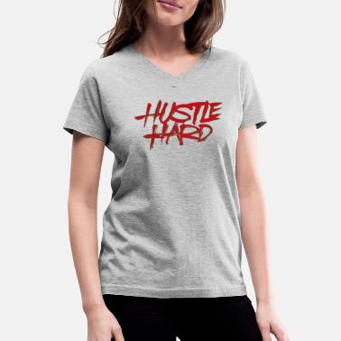 Artist Hustle Hard title of text quotes - Women's V-Neck T-Shirt