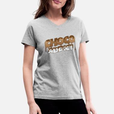 Choco Addict Melted Chocolate Typography - Women's V-Neck T-Shirt