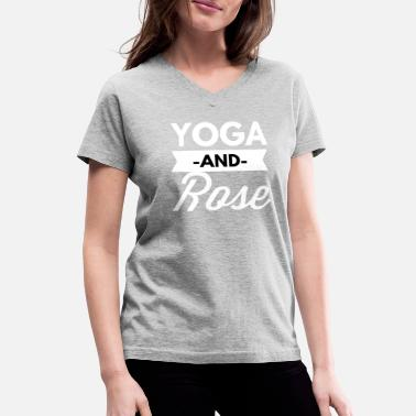 Drunk Yoga Yoga and Rose - Women's V-Neck T-Shirt