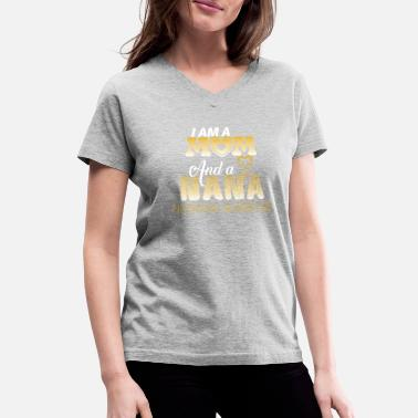 And A Great-grandma Nothing Scares Me I Am A Mom And A Nana Nothing Scares Me T Shirt - Women's V-Neck T-Shirt