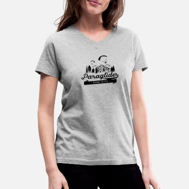 Plus Paraglider Born To Fly - Women's V-Neck T-Shirt