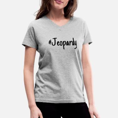Celebrity Jeopardy #Jeopardy - Women's V-Neck T-Shirt