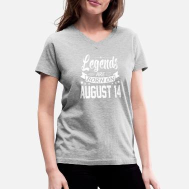Born On August 14 Legends are born on August 14 - Women's V-Neck T-Shirt