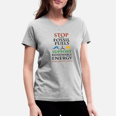 Stop using Fossil Fuels - Women's V-Neck T-Shirt