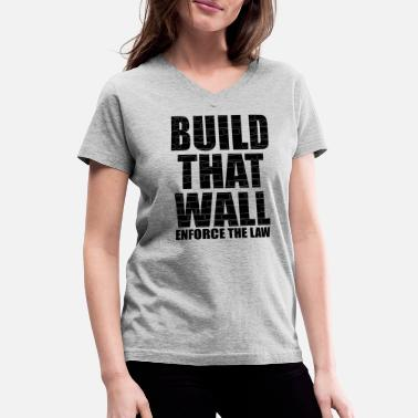 Build BUILD THAT WALL - Women's V-Neck T-Shirt