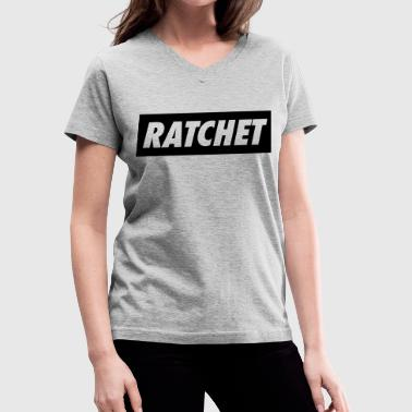 Ratchet - Women's V-Neck T-Shirt