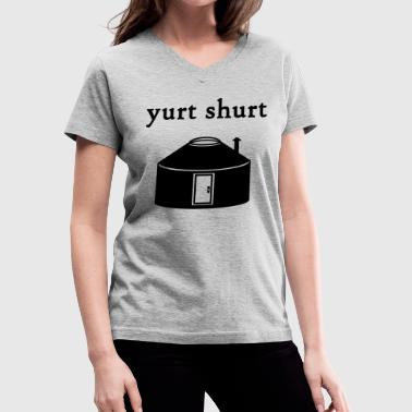 yurtshurt - Women's V-Neck T-Shirt