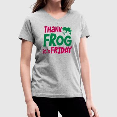 THANK FROG IT's FRIDAY office humour with cute little frog - Women's V-Neck T-Shirt