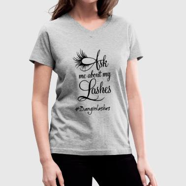 Ask Me About My Lashes - Women's V-Neck T-Shirt