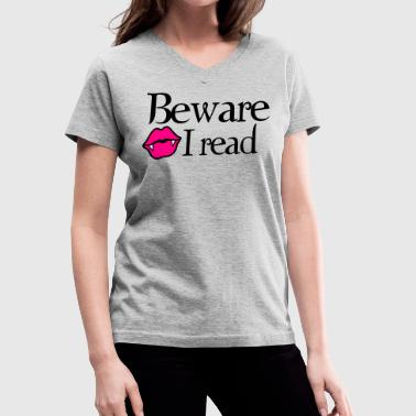 Beware I READ twilight tribute shirt - Women's V-Neck T-Shirt