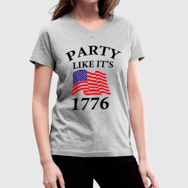 party like its 1776 - Women's V-Neck T-Shirt