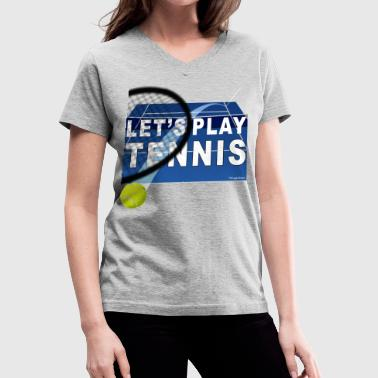 Lets Play Tennis Let's Play Tennis T Shirts, Blue - Women's V-Neck T-Shirt