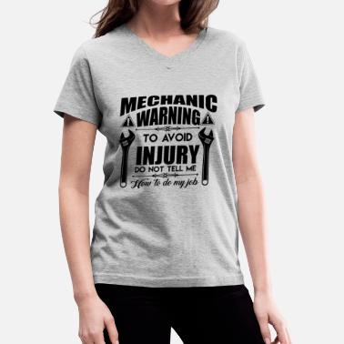 Avoid Mechanic Warning To Avoid Injury Shirt - Women's V-Neck T-Shirt