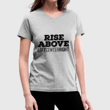 We Are The Christian Left Rise Above - Women's V-Neck T-Shirt