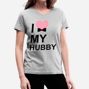 I Love My Hubby I Love My Hubby - Women's V-Neck T-Shirt